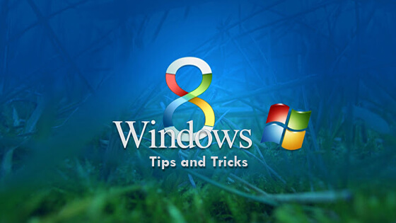 Windows 8 Hidden Tips, Tricks and Shortcuts